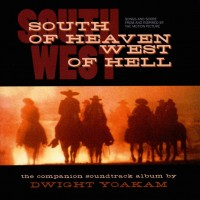Purchase Dwight Yoakam - South Of Heaven West Of Hell