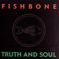 Purchase Fishbone - Truth And Soul
