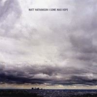 Purchase Matt Nathanson - Some Mad Hope