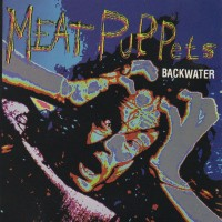 Purchase Meat Puppets - Backwater