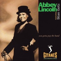 Purchase Abbey Lincoln - You Gotta Pay The Band