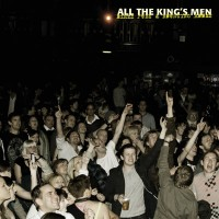 Purchase All The Kings Men - Dirty Pubs And Bouncing Rooms