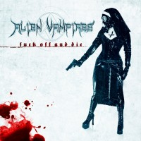 Purchase Alien Vampires - Fuck Off and Die