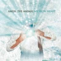 Purchase Amen. The Animal - My Iron Heart