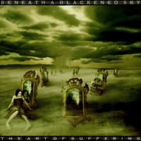 Purchase Beneath A Blackened Sky - The Art Of Suffering