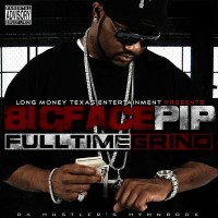 Purchase Bigface Pip - Full Time Grind