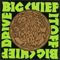 Purchase Big Chief - Drive It Off