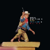 Purchase Born Ruffians - Red, Yellow & Blue
