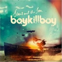 Purchase Boy Kill Boy - Stars And The Sea