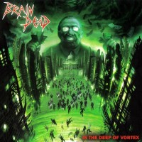 Purchase Brain Dead - In The Deep Of Vortex