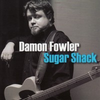 Purchase Damon Fowler - Sugar Shack