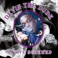 Purchase Devin The Dude - Hi Life Screwed