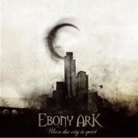 Purchase Ebony Ark - When The City Is Quiet