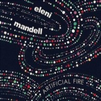 Purchase Eleni Mandell - Artificial Fire