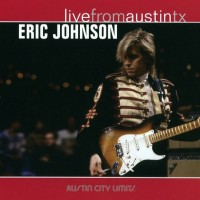 Purchase Eric Johnson - Live From Austin, Texas