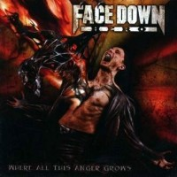 Purchase Face Down Hero - Where All This Anger Grows