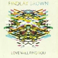 Purchase Findlay Brown - Love WIll Find You