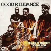 Purchase Good Riddance - Remain In Memory (The Final Show)