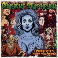 Purchase Gruesome Stuff Relish - Horror Rises From The Tomb