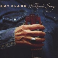 Purchase Guy Clark - Workbench Songs