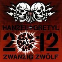 Purchase Hanzel Und Gretyl - 2012: Zwanzig Zwölf