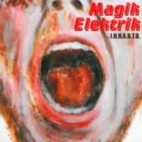 Purchase I.H.N.A.B.T.B. - Magik Elektrik