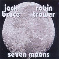 Purchase Jack Bruce & Robin Trower - Seven Moons