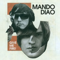 Purchase Mando Diao - Give Me Fire