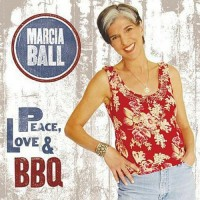 Purchase Marcia Ball - Peace, Love & BBQ