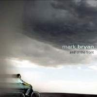 Purchase Mark Bryan - End Of The Front