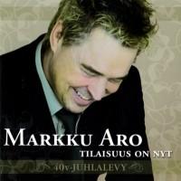 Purchase Markku Aro - Tilaisuus On Nyt 40v-Juhlalevy