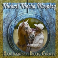 Purchase Michael Martin Murphey - Buckaroo Blue Grass