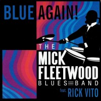 Purchase Mick Fleetwood Blues Band - Blue Again! (Feat. Rick Vito)