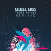 Purchase Miguel Migs - Those Things Remixed