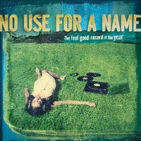Purchase No Use For A Name - The Feel Good Record Of The Year
