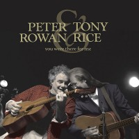 Purchase Peter Rowan & Tony Rice - You Were There For Me