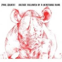 Purchase Paul Gilbert - Silence Followed By A Deafening Roar