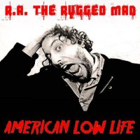 Purchase R.A. The Rugged Man - American Low Life (Bootleg)