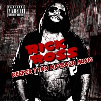 Purchase Rick Ross - Deeper Than Maybach Music