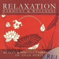 Purchase Relaxation: Harmony & Wellness - Beauty & Positive Vibrations Of Asian Spirit