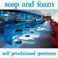 Purchase Soap And Foam - Self Proclaimed Geniuses