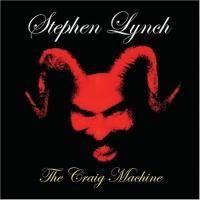 Purchase Stephen Lynch - The Craig Machine