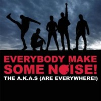 Purchase The A.K.A.s (Are Everywhere!) - Everybody Make Some Noise!