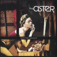 Purchase The Aster - Save the Drama