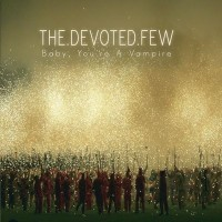 Purchase The Devoted Few - Baby, You're A Vampire