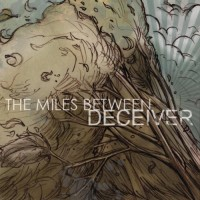 Purchase The Miles Between - Deceiver