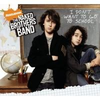 Purchase The Naked Brothers Band - I Don't Want To Go To School