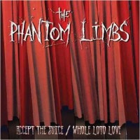 Purchase The Phantom Limbs - Accept The Juice / Whole Loto Love