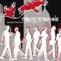 Purchase Tribute To Nothing - Breathe How You Want To Breathe