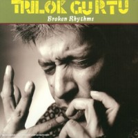 Purchase Trilok Gurtu - Broken Rhythms